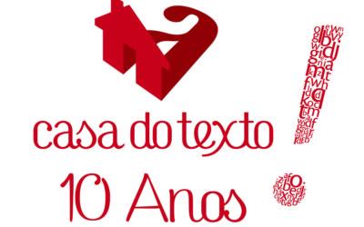 10 anos da Casa do Texto: unindo CPFs para comemorar um CNPJ!